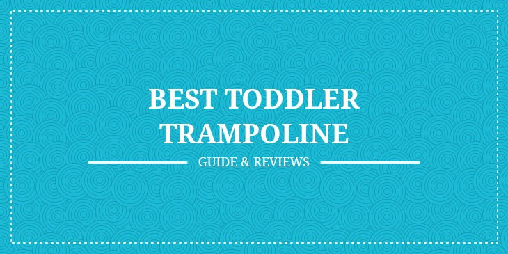 Best Toddler Trampoline