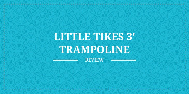 Little-Tikes-3-Trampoline-review