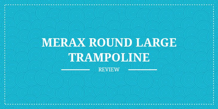 Merax-Round-Large-Trampoline-Review