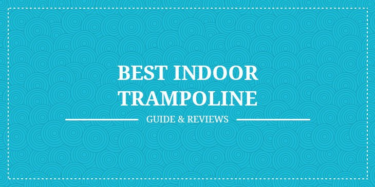 Best Indoor Trampoline
